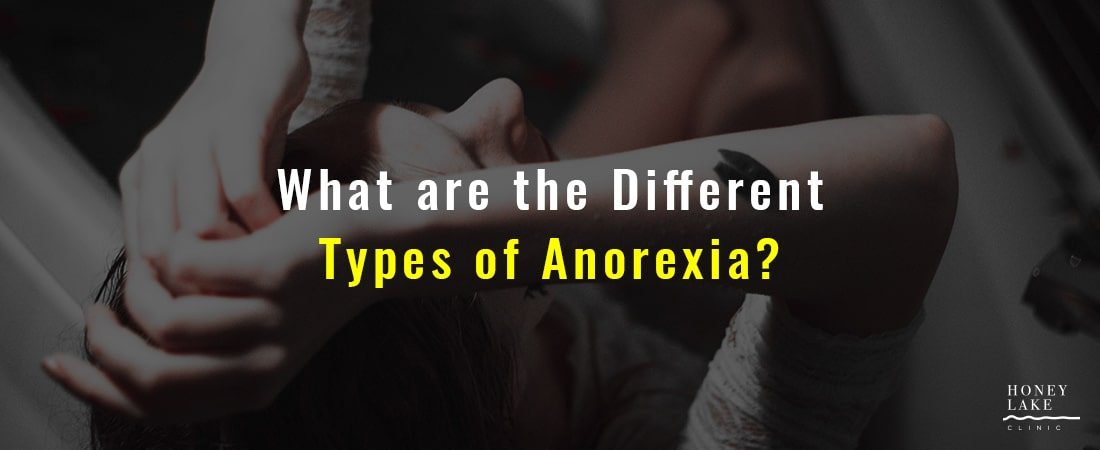 What are the Different Types of Anorexia?