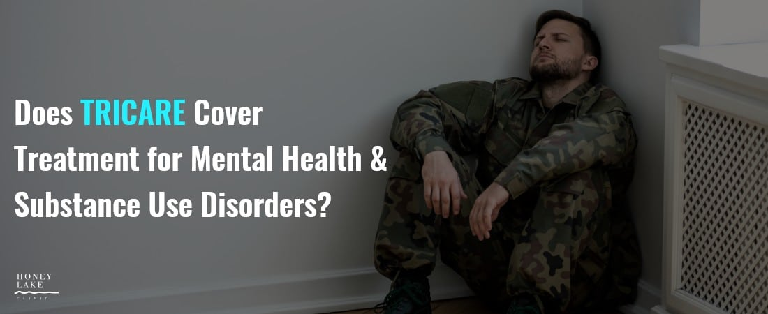Does TRICARE Cover Treatment for Mental Health and Substance Use Disorders?